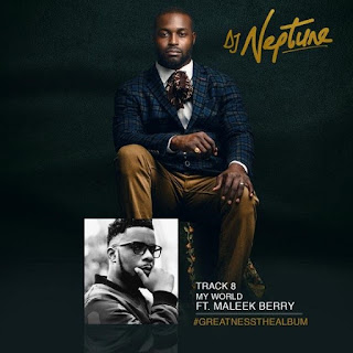 DJ Neptune Feat. Maleek Berry – My World