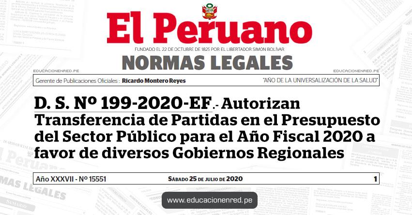 D. S. Nº 199-2020-EF.- Autorizan Transferencia de Partidas en el Presupuesto del Sector Público para el Año Fiscal 2020 a favor de diversos Gobiernos Regionales