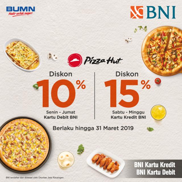 #BankBNI - #Promo Diskon 10% (Senin - Jumat) & 15% (Sabtu-Minggu) di Pizza Hut (s.d 31 Mar 2019)