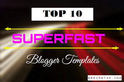 Top 10 SEO optimized fast loading blogger templates