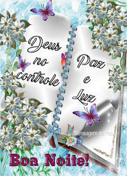 Deus no controle.  Paz e Luz!  Boa Noite!