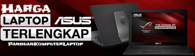 Laptop Asus menjadi primadona di Indonesia alasannya ialah kecanggihan teknologi dan harga yang te Harga Laptop Asus Core i3 RAM 8GB Murah Terbaru 2018