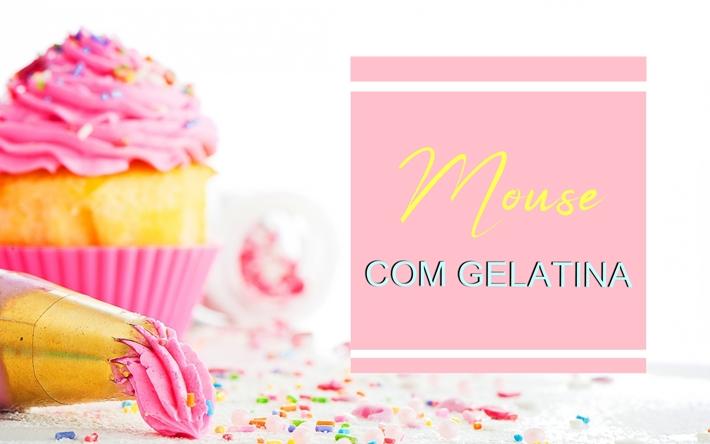 Sobremesa fácil: Mouse com gelatina - Passo a passo