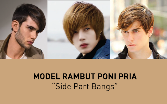 Model Rambut Poni Pria Side Part Bangs