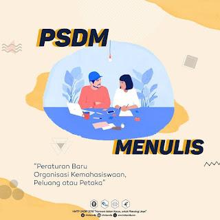 PSDM Menulis: Peraturan Organisasi Kemahasiswaan Peluang atau Petaka