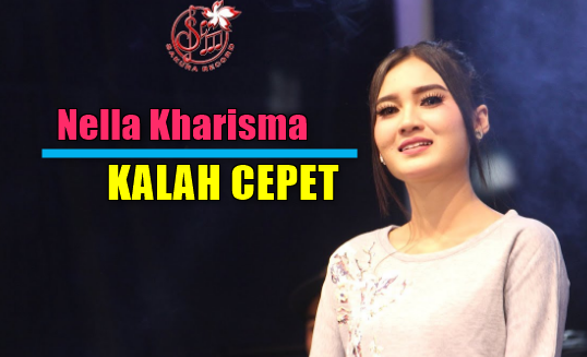 Nella Kharisma, Dangdut Koplo, 2018, Download Lagu Nella Kharisma Kalah Cepet Mp3 (Dangdut Koplo 2018),Best Of Nella Kharisma,kalah cepet,mp3