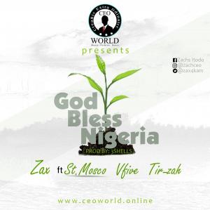 Zax ft St Mosco Vfive and Tir-zah God bless Nigeria Prod by 3Shells