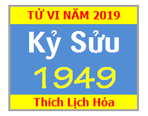 Tử Vi Tuổi Kỷ Sửu 1949 Năm 2019 Nam Mạng - Nữ Mạng