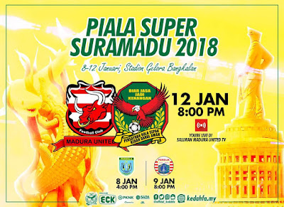 Live Streaming Madura United vs Kedah Suramadu Super Cup 12 Januari 2018