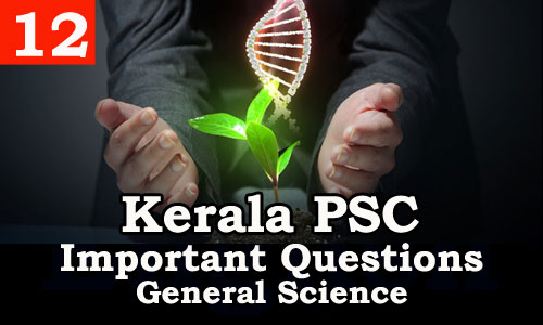 Kerala PSC - Important and Repeated General Science Questions - 12