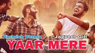 Yaar Mere Lyrics - Punjabi Song (2018) | Jagveer Gill & Parmish Verma