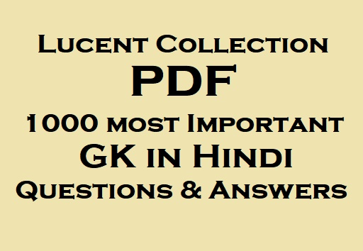 Lucent Collection Of 1000 Most Important GK In Hindi Questions & Answers