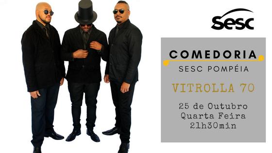 Vitrolla 70 se apresenta no Sesc Pompéia dia 25 de Outubro