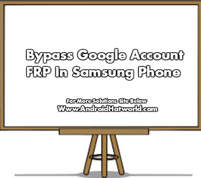 Bypass-Google-account-FRP-IN-SAMSUNG