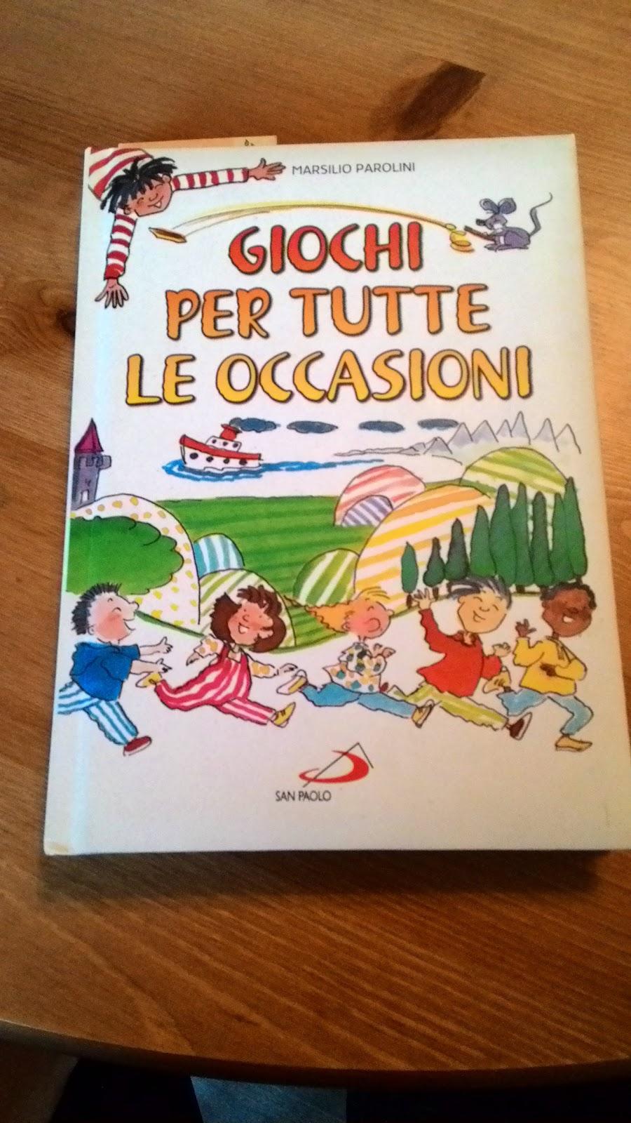 EducereLudendo: Giochi per tutte le occasioni! - Marsilio Parolini