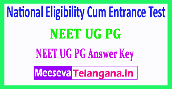 NEET UG PG National Eligibility Cum Entrance Test NEET Answer Key 2018