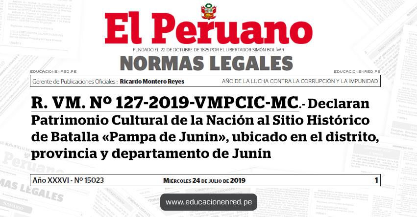 R. VM. Nº 127-2019-VMPCIC-MC - Declaran Patrimonio Cultural de la Nación al Sitio Histórico de Batalla «Pampa de Junín», ubicado en el distrito, provincia y departamento de Junín