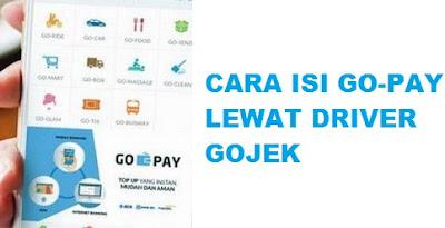 cara isi go-pay gojek, cara mengisi go-pay gojek, cara menggunakan go-pay gojek, cara isi go-pay lewat gojek, cara isi go-pay lewat driver gojek