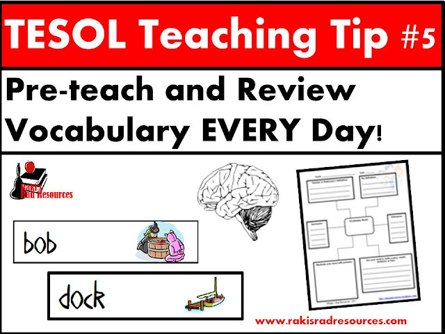 TESOL Tip #5 - Preteach and review vocabulary words - Direct instruct all vocabulary words for your ell or esl students. For more suggestions read the blog post at Raki's Rad Resources.