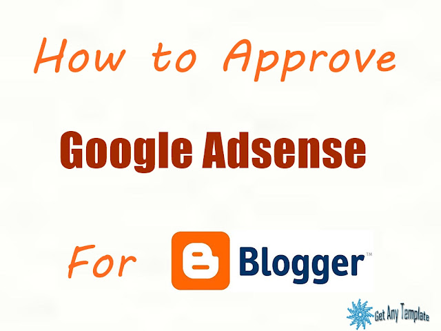 How to Approve Google Adsense for Blogger Blogspot  How to Approve Google Adsense for Blogger Blogspot 2019