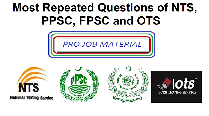 Most Repeated MCQs of NTS, PPSC, FPSC and OTS