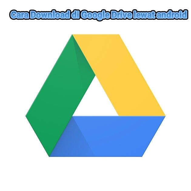 Cara download file di google Drive di android