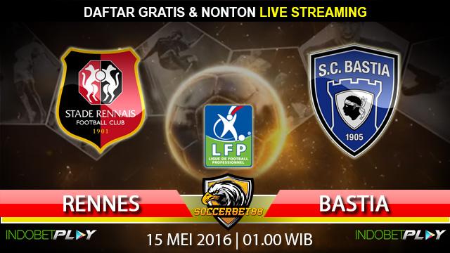 Prediksi Rennes vs Bastia 15 Mei 2016 (Liga Perancis)