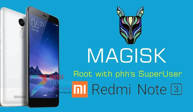 Magisk Systemless Root Sudah Ada Loh untuk Xiaomi Redmi Note 3 PRO! Ini Tutorial Lengkap Caranya