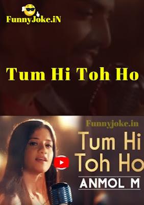 Tum Hi Toh Ho Lyrics Song hindi ANMOL M Gurmeet Choudhary
