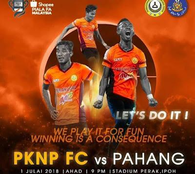 Live Streaming PKNP FC vs Pahang Piala FA Malaysia 1.7.18