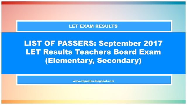 LIST OF PASSERS: September 2017 LET Results Teachers Board Exam (Elementary, Secondary)