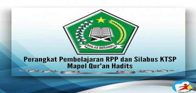 Perangkat Pembelajaran RPP dan Silabus KTSP Mapel Qur'an Hadits Guru MI Kelas 1- 6