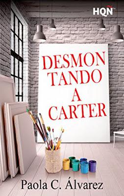 LIBRO - Desmontando a Carter Paola C. Álvarez (Harlequin - 2 marzo 2017) Literatura - Novela Romántica COMPRAR ESTE LIBRO EN AMAZON ESPAÑA