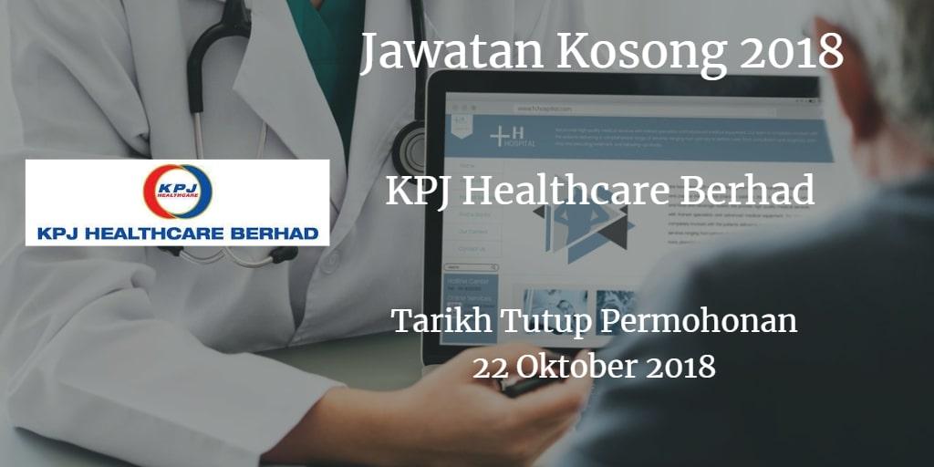 Jawatan Kosong KPJ Healthcare Berhad  22 Oktober 2018
