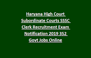 Haryana High Court Subordinate Courts SSSC Clerk Recruitment Exam Notification 2019 352 Govt Jobs Online
