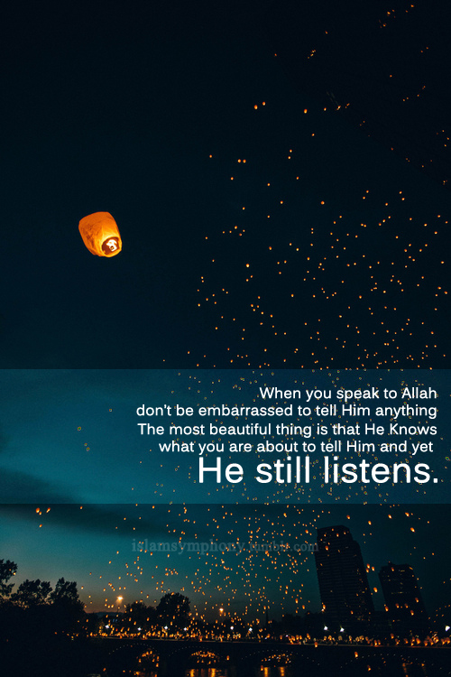 Allah Quotes: When you speak to Allah don't be embarrassed to tell Him