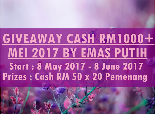SNM Official Blog: Giveaway CASH RM1000+ Mei 2017 by Emas Putih