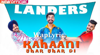 Kahani Ghar Ghar Di Song Lyrics