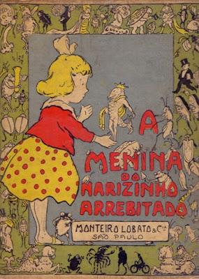 A menina do narizinho arrebitado: Livro de figuras. Monteiro Lobato. Editora Monteiro Lobato & Cia (São Paulo-SP). Dezembro de 1920. Capa e ilustrações de Voltolino (Lemmo Lemmi).