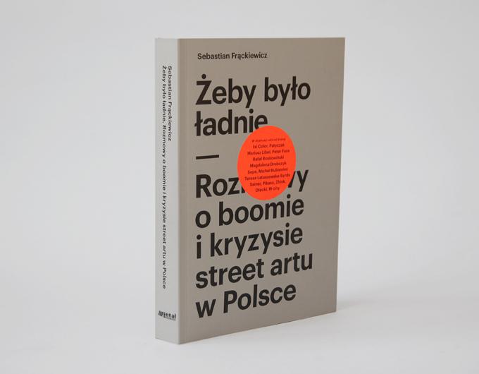 Żeby było ładnie - Rozmowy o boomie i kryzysie street artu w Polsce