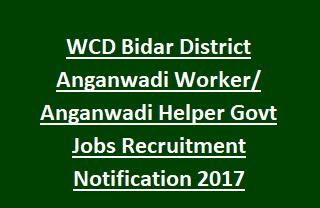WCD Bidar District Anganwadi Worker Anganwadi Helper Govt Jobs Recruitment Notification 2017