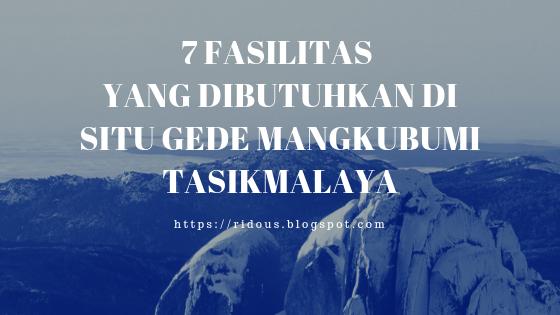 7 Fasilitas Yang dibutuhkan Di Situ Gede Mangkubumi Tasikmalaya