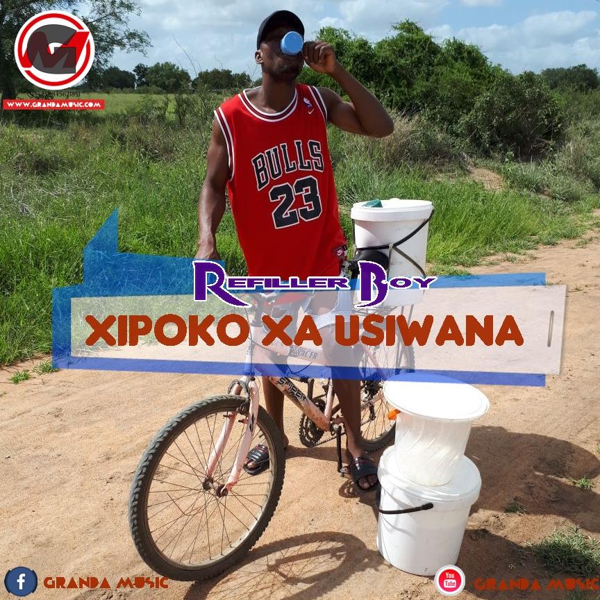 Refiller Boy - Xipoko Xa Ussiwana (2018)[Novidades em