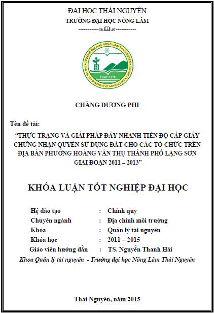 Thực trạng và giải pháp đẩy nhanh tiến độ cấp giấy chứng nhận quyền sử dụng đất cho các tổ chức trên địa bàn phường Hoàng Văn Thụ thành phố Lạng Sơn giai đoạn 2011 – 2013