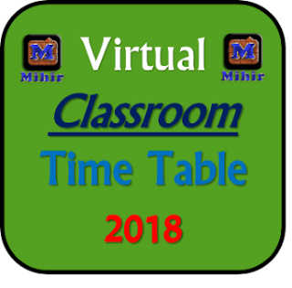 Virtual Class Room, Time Table, 2018, PDF, File,vcr class, virtual classroom android app, virtual classroom wiziq, virtual classroom nic, virtual classroom pdf, virtual class mp higher education, virtual classroom app for windows, virtual classroom download