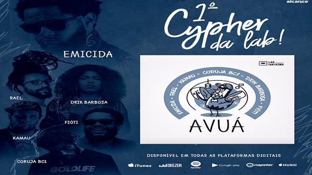 """AVUÁ"" é novo single da ""LAB Fantasma"" com part. de: Drik Barbosa, Emicida, Fióti, Rael, Kamau, Coruja BC1"