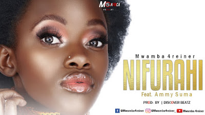 DOWNLOADNEW AUDIO:  Mwamba 4reiner Ft. Ammy Suma - NIFURAHI