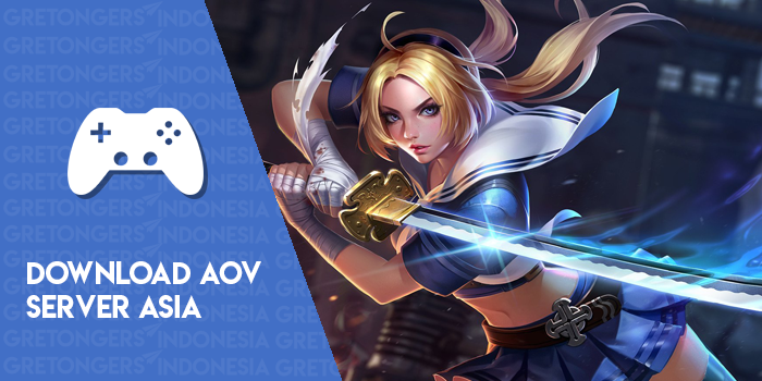 Download Garena AOV Arena of Valor Server Asia APK Full OBB Terbaru