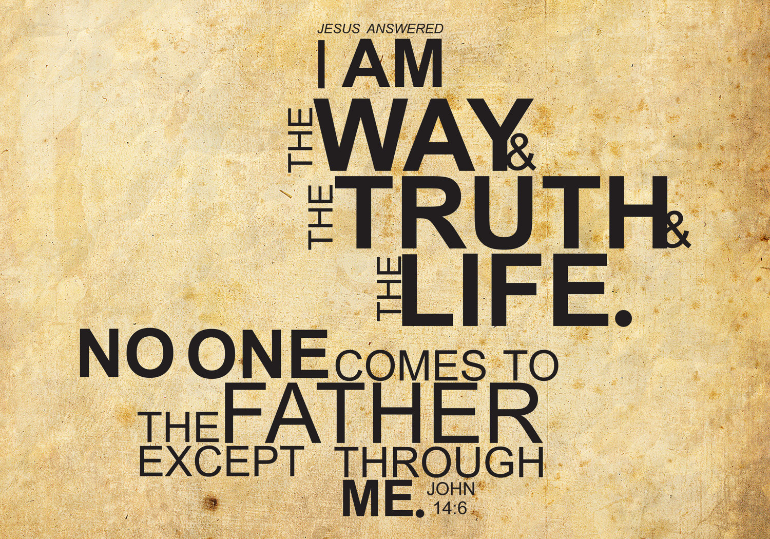 Perfect THE WAY AND THE TRUTH AND THE LIFE