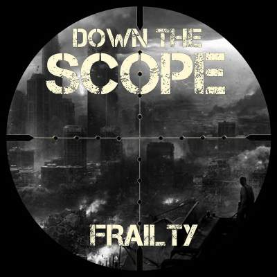 Down the Scope - Frailty - Album Download, Itunes Cover, Official Cover, Album CD Cover Art, Tracklist